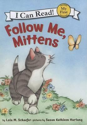 Follow Me, Mittens by Lola M Schaefer