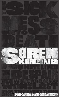 The Sickness Unto Death by Soren Kierkegaard