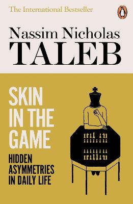Skin in the Game: Hidden Asymmetries in Daily Life by Nassim Nicholas Taleb