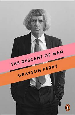 The Descent of Man by Grayson Perry