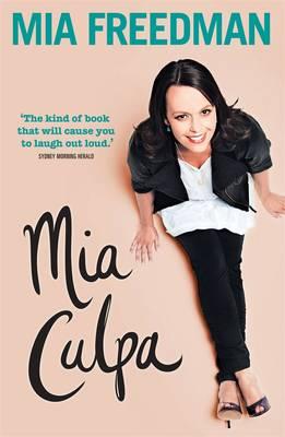 Mia Culpa by Mia Freedman