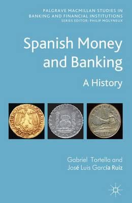 Spanish Money and Banking by Gabriel Tortella