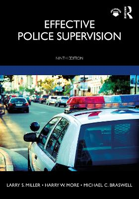 Effective Police Supervision by Larry S. Miller