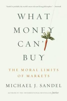 What Money Can't Buy by Michael J. Sandel