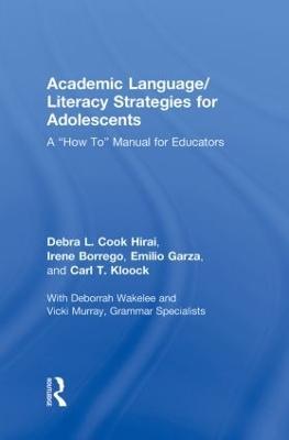Academic Language/Literacy Strategies for Adolescents by Debra L. Cook Hirai
