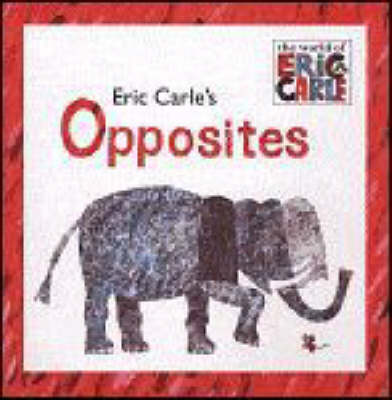 Eric Carle's Opposites book