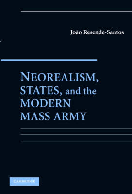Neorealism, States, and the Modern Mass Army book