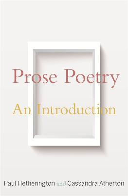 Prose Poetry: An Introduction by Paul Hetherington