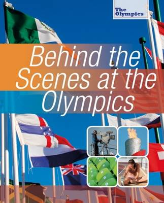 Behind the Scenes at the Olympics by Nick Hunter