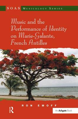 Music and the Performance of Identity on Marie-Galante, French Antilles by Ron Emoff