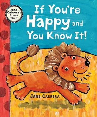 If You're Happy and You Know It by Jane Cabrera