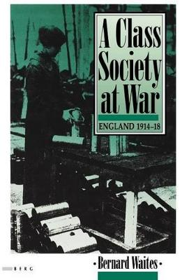 Class Society at War by Bernard Waites