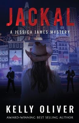 Jackal: A Jessica James Mystery by Kelly Oliver