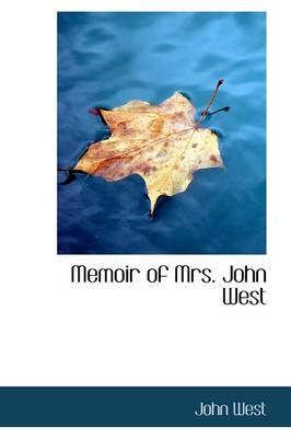 Memoir of Mrs. John West by John West