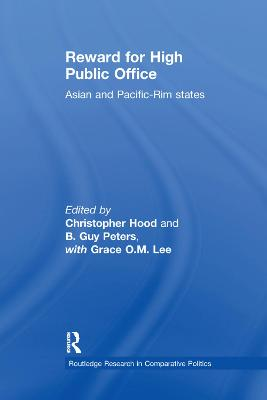 Reward for High Public Office: Asian and Pacific Rim States by Christopher Hood