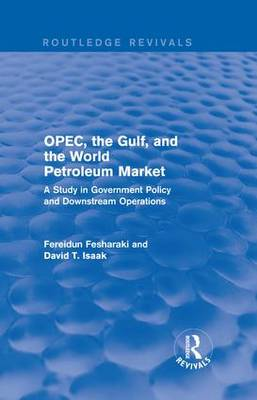 OPEC, the Gulf, and the World Petroleum Market book