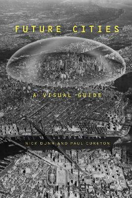 Future Cities: A Visual Guide book