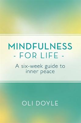Mindfulness for Life by Oli Doyle