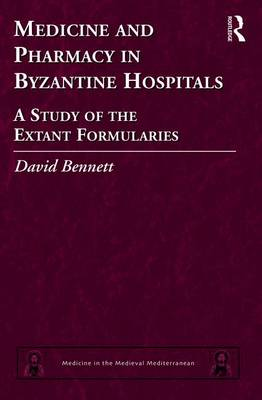 Medicine and Pharmacy in Byzantine Hospitals by David Bennett