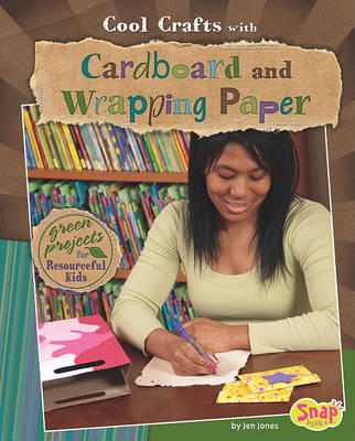Cool Crafts with Cardboard and Wrapping Paper by Jen Jones