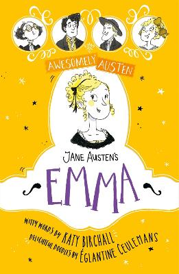 Awesomely Austen - Illustrated and Retold: Jane Austen's Emma by Eglantine Ceulemans