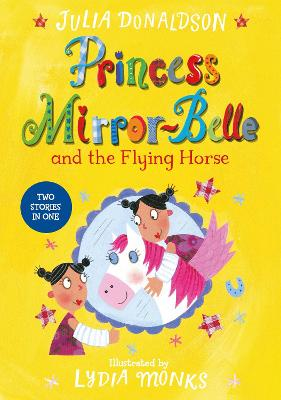 Princess Mirror-Belle and the Flying Horse by Julia Donaldson