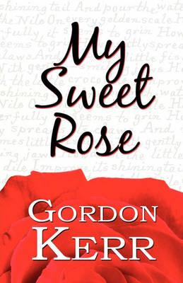 My Sweet Rose by Gordon Kerr