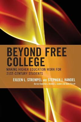 Beyond Free College: Making Higher Education Work for 21st Century Students book