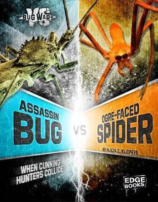 Assassin Bug vs. Ogre-Faced Spider by Alicia Z Klepeis