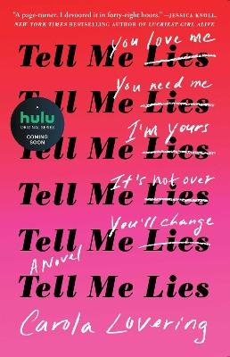 Tell Me Lies: A Novel by Carola Lovering