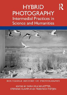 Hybrid Photography: Intermedial Practices in Science and Humanities book