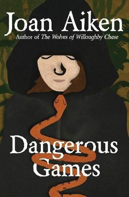 Dangerous Games by Joan Aiken