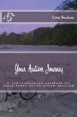 Your Autism Journey by Victoria Honeybourne