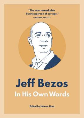 Jeff Bezos: In His Own Words by Helena Hunt