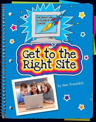 Get to the Right Site by Ann Truesdell