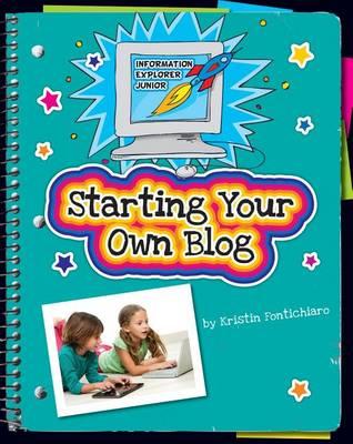 Starting Your Own Blog by Kristin Fontichiaro