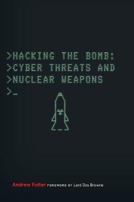 Hacking the Bomb by Andrew Futter