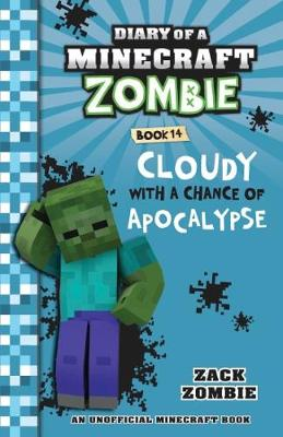 Diary of a Minecraft Zombie: Cloudy with a Chance of Apocalypse #14 book