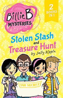 Stolen Stash + Treasure Hunt: TWO Billie B Mysteries! by Sally Rippin
