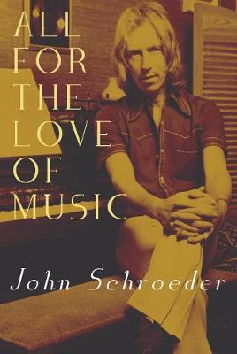 All For The Love of Music by John Schroeder