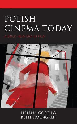 Polish Cinema Today: A Bold New Era in Film book