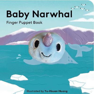 Baby Narwhal: Finger Puppet Book book