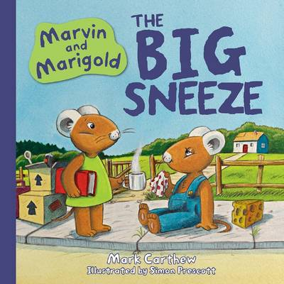 Marvin and Marigold: The Big Sneeze by Mark Carthew