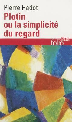 Plotin Ou La Simplicite by Pierre Hadot
