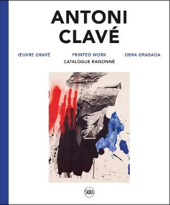 Antoni Clave: Printed Work. Catalogue raisonne by Aude Hendgen