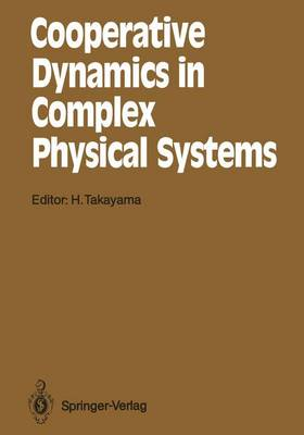 Cooperative Dynamics in Complex Physical Systems by Hajime Takayama