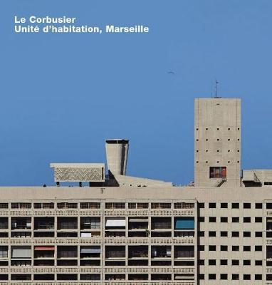 Le Corbusier, Unite d'habitation, Marseille: Opus 65 by Alban Janson