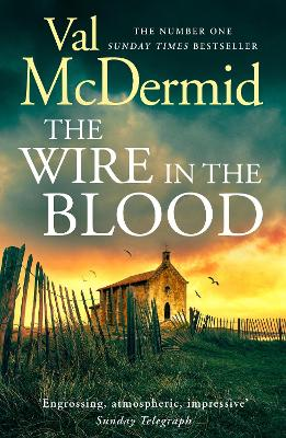 The The Wire in the Blood (Tony Hill and Carol Jordan, Book 2) by Val McDermid