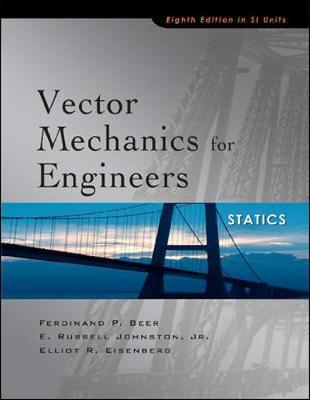 Vector Mechanics for Engineers: Statics (SI Units) by Ferdinand Beer