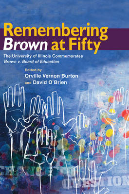 Remembering Brown at Fifty by Orville Vernon Burton